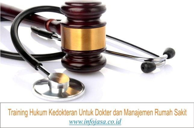 Training Hukum Kedokteran Untuk Dokter dan Manajemen Rumah Sakit