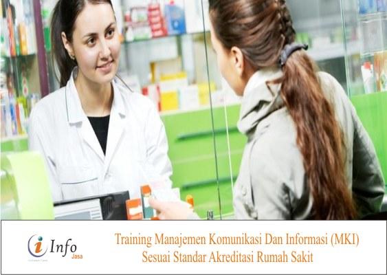 Training Manajemen Komunikasi Dan Informasi (MKI) Sesuai Standar Akreditasi Rumah Sakit