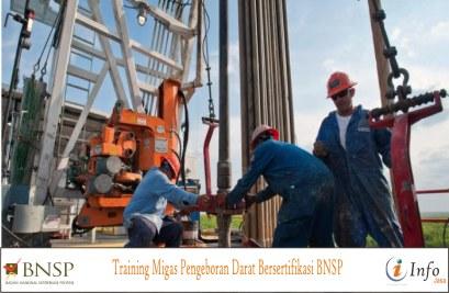 Training Migas Pengeboran Darat Bersertifikasi BNSP