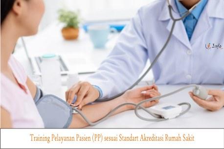 Training Pelayanan Pasien (PP) sesuai Standart Akreditasi Rumah Sakit