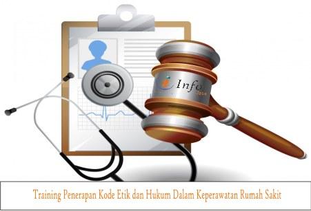 Training Penerapan Kode Etik dan Hukum Dalam Keperawatan Rumah Sakit