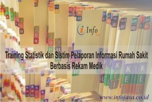 Training Statistik dan Sistim Pelaporan Informasi Rumah Sakit Berbasis Rekam Medik