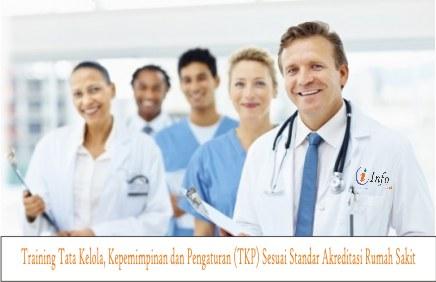 Training Tata Kelola Kepemimpinan dan Pengaturan (TKP) Sesuai Standar Akreditasi Rumah Sakit